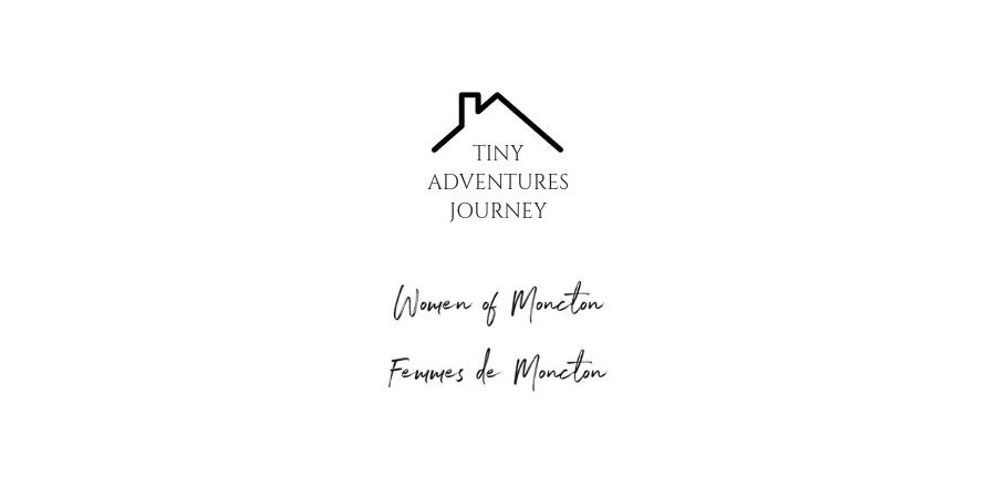 Tiny Adventures Journey Femmes de Moncton
