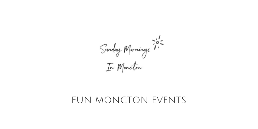 Fun Moncton Events