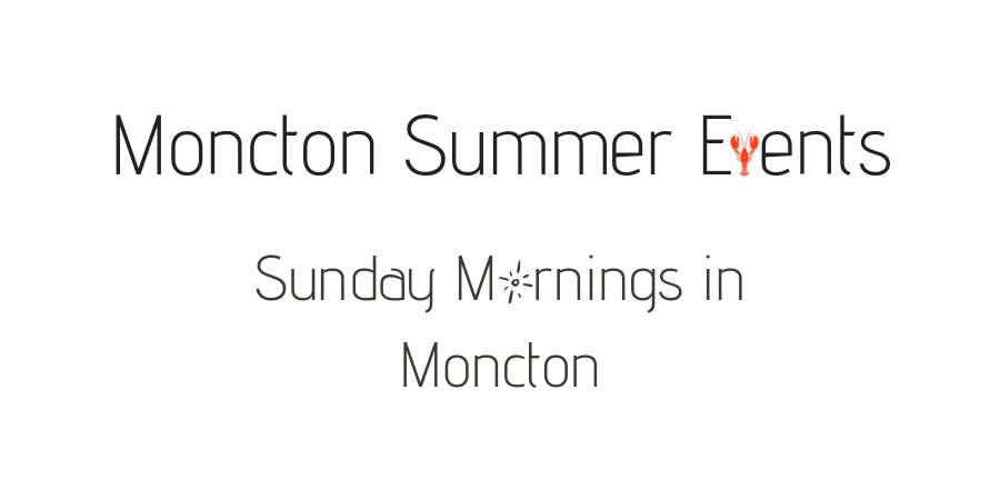 Moncton Summer Events