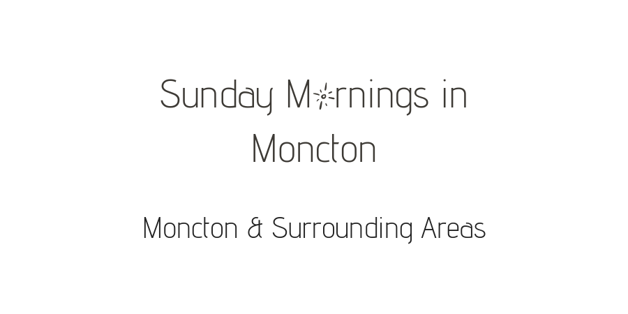 Moncton & Surrounding Areas Events