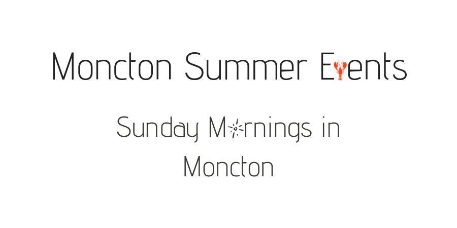 Moncton Summer Events